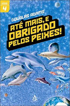 Capa do livro Até mais, e Obrigado pelos Peixes!