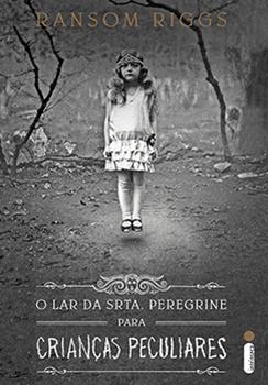 Capa do livro O Lar da Srta. Peregrine para Crianças Peculiares